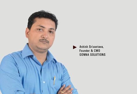 Ashish Srivastava,Founder & CMO,Gonna-Solutions