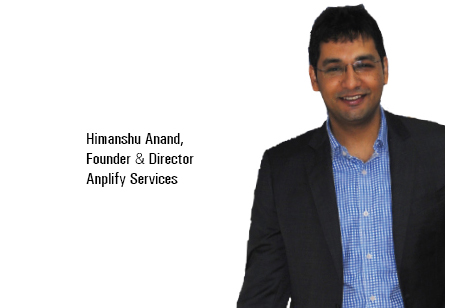 Himanshu Anand, Founder & Director,Anplify-Services