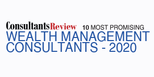 10 Most Promising Wealth Management Consultants - 2020