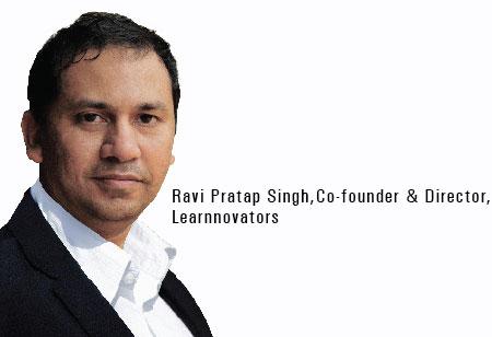 Ravi Pratap Singh,Co-founder & Director ,Learnnovators