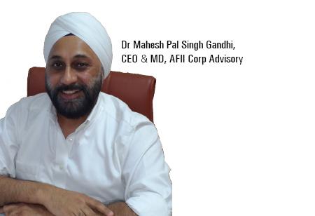 Dr Mahesh Pal Singh Gandhi ,CEO & MD,AFII-Corp-Advisory