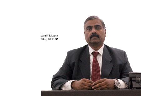 Vasu K Saksena,CEO,MeritTrac