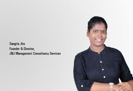 Sangita Jha , Founder and Director,JNJ-Management-Consultancy-Services