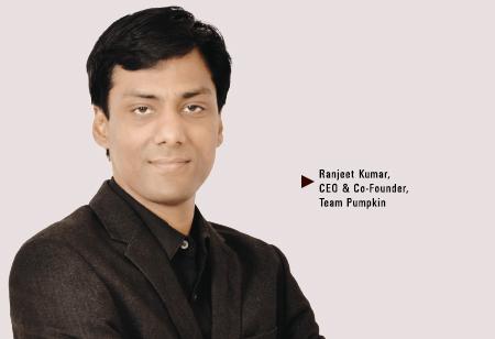 Ranjeet Kumar, CEO & Co-Founder,Team-Pumpkin