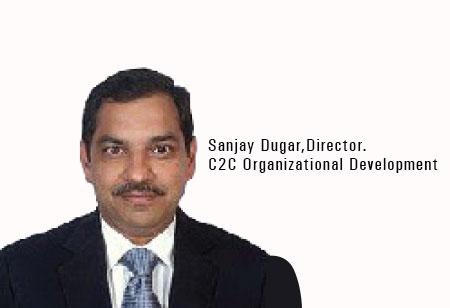 Sanjay Dugar,Director,C2C-Organizational-Development