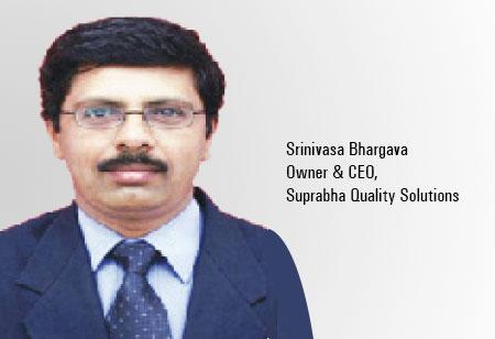 Srinivasa Bhargava,CEO,Suprabha-Quality-Solutions