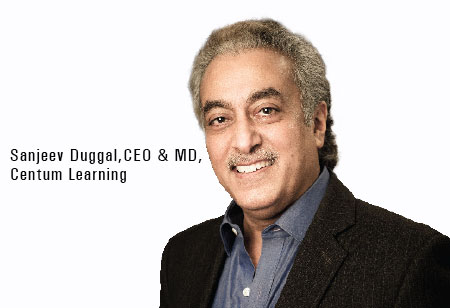 Sanjeev Duggal, CEO & MD,Centum-Learning