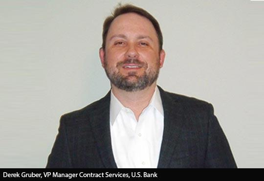Derek Gruber, VP Manager Contract Services, U.S. Bank