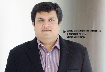 Vibhav Mehta,  Marketing Professional & Managing Partner,Sketch-Consultancy